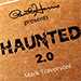 Haunted 2.0- Mark Traversoni and Peter Eggink
