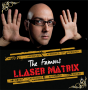 The Famous LLaser Matrix-Manuel LLaser-Tour