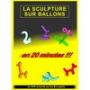 DVD la sculpture sur ballons en 20 Mn- Les brunophils