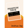 Phantom Deck-Tour-Joshua Jay